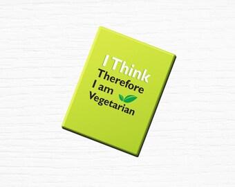 "Vegan Vegetarian Fridge Magnet ""I Think Therefore I Am A Vegetarian"" Green 2.5x3.5"