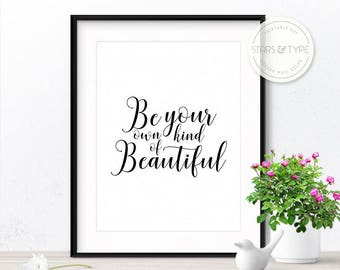 Be Your Own Kind Of Beautiful, Printable Wall Art, Modern Black Typography, Calligraphy, Digital Print Design, Bedroom Bathroom Beauty Decor