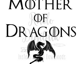 Mother of Dragons/game of thrones svg-Instant Digital Download
