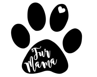 Fur Mama Vinyl Decal, Fur Mom Car, Laptop, iPhone, Yeti Sticker