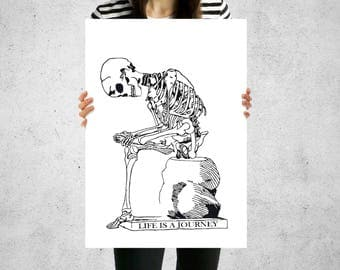 Print - Life Is A Journey - Wall Art Contemporary Monochrome Quote Poster 5 Sizes Skull Skeleton