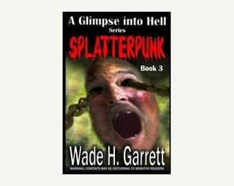 "Signed copy of ""Splatterpunk"" by Wade H. Garrett"