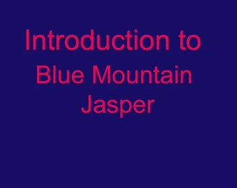 Introduction to Blue Mountain Picture Jasper