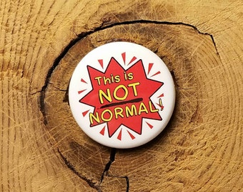 """This is Not Normal (1-1/4"""" Pinback Button)"""
