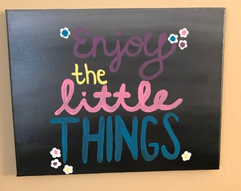 Enjoy the Little Things canvas painting