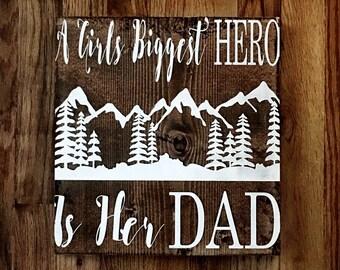 A Girls Biggest Hero Wood Sign