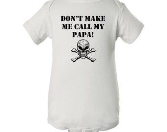 Don't Make Me Call My Papa Skull And Crossbones Bodysuit