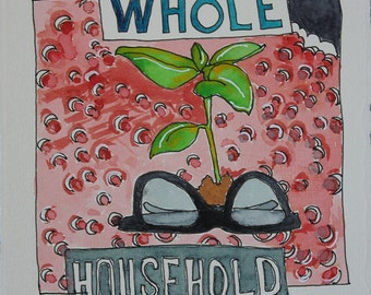 Whole Household. Fine Art, Painting, Silly Art, Gift Art, Small Art, Watercolor
