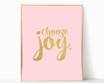 pink and gold print, choose joy print, printable, art print, wall print, gold foil, digital download, pink wall art, pink and gold art