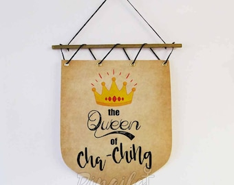 The Queen Of Cha-Ching Wall hanging Banner Esty Seller Gift Etsian Wall decor ChaChing Inspirational Seller gift craft room wall decor