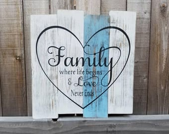 Family Where Life Begins and Love Never Ends, Family Sign, Rustic Home Decor, Wooden Wall Art, Pallet Sign, Distressed Wood Sign, Wood Sign