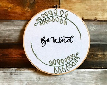 Be Kind Embroidery Hoop Home Decor