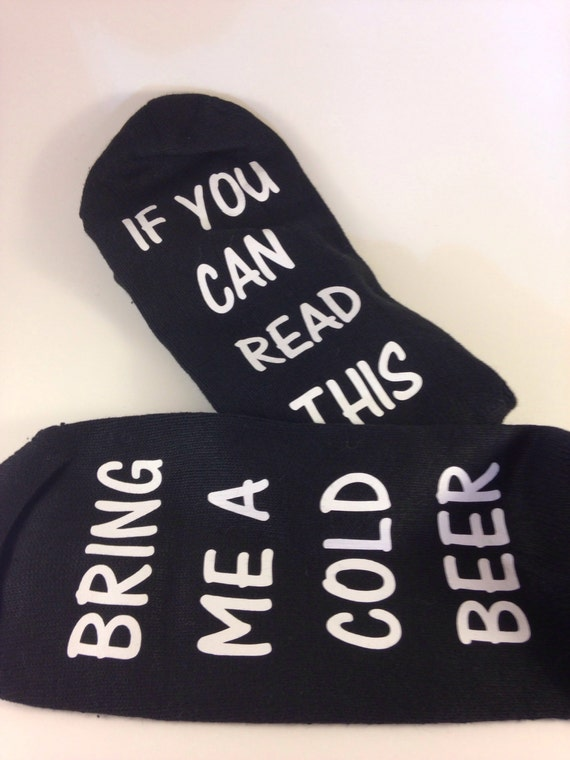 Socks if you can read this ...bring me a cold beer