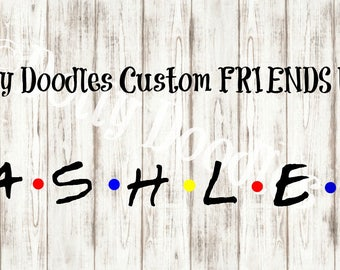 Customized FRIENDS Name Decal - Personalized Name Vinyl Decal