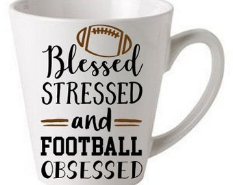 Blessed Stressed and Football Obsessed