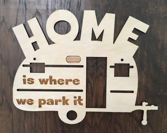 Home Is Where You Park It Trailer RV Camping Camper Wood