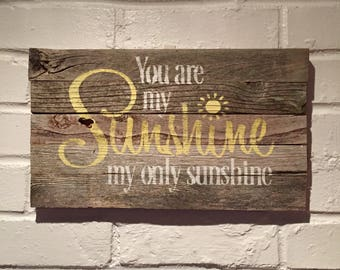 You are my Sunshine, my only Sunshine Reclaimed Wood Sign