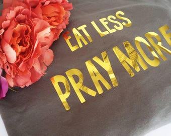 Eat less Pray more