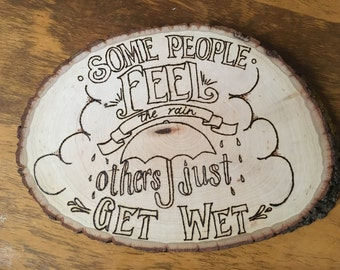 Some People Feel the Rain Others Just Get Wet Quote, Wall Decor