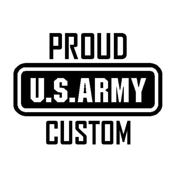 Vinyl Decal Sticker - Custom Proud Army Decal for Windows, Cars, Laptops, Macbook etc