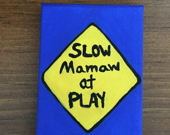 Hand Painted Mini Canvas Magnet - Slow Mamaw at Play