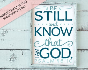 Be Still and Know cut file for Silhouette & Cricut type cutting machines