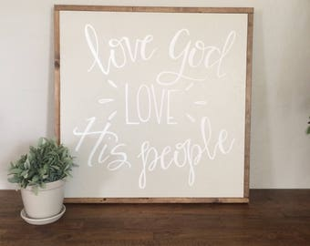 love God love His people - framed sign - hand lettered sign - fixer upper - hand painted sign - farm house decor -religious sign