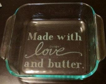 Custom etched Pyrex dishes