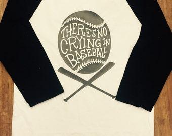 "Baseball 3/4 sleeve-""There's No Crying in Baseball"""