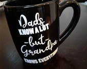 Dad's Know A lot, but Grandpa Knows Everything Mug/Coffee Mug/Grandpa Coffee Mug/Family Mug/Custom Coffee Mug