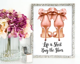 Life is Short Buy the Shoes High Heels Print | Shoe Lover Print | Wall Quotes | Fashion Illustration | Dorm Room Print | DIGITAL Printable