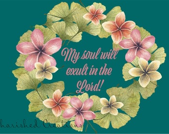 My soul will Exult the Lord! *INSTANT DOWNLOAD*