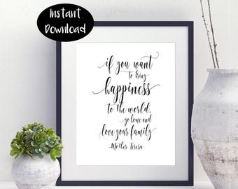 If You Want To Bring Happiness To The World Go Home And Love Your Family Mother Teresa Quote Printable Digital Download INSTANT DOWNLOAD