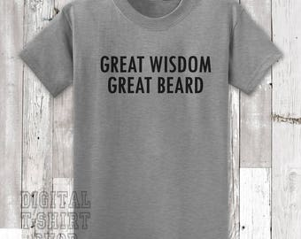 Great Wisdom Great Beard T-shirt