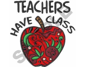 Teachers Have Class - Machine Embroidery Design