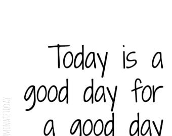 Today is a good day, printable (square)