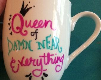 Queen of Damn Near Everything Mug