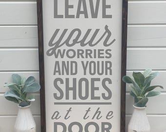 Leave your worries and shoes at the door | framed wood sign | farmhouse | rustic | housewarming | shoes at the door