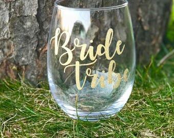 Bride, Bride Tribe wine glass for bride, bridesmaid or bachelorette party