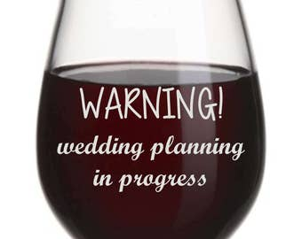 Engagement Wine Glass, Funny Wine Glass, Bride To Be Gift, Just Engaged Gift, Wedding Planning Wine Glass, Stemless Wine Glass, Funny Gift