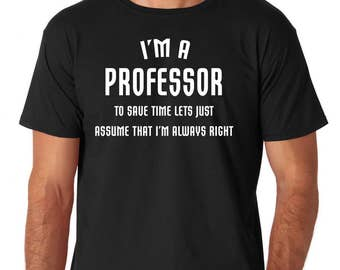 Professor t-shirt, Professor Tee, Professor Gift Idea, Funny Professor t shirt, shirt, top,  Professor tee for him, Tshirt - 219