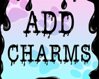 Add a Charm*