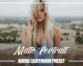 Adobe Lightroom Matte Portrait Premium Preset for Lightroom 4,5,6 and CC