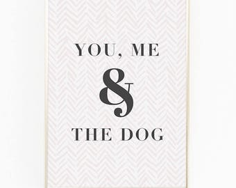 Print / Poster, 'You, Me, Dog', Wall Art, Modern, Minimal, Wall Decor, Home Decor, Inspirational Print, Quote Print, Family, Typography