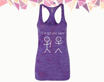 I Got Your Back Tank I Have Got Your Back Tank Tops Back Tank Funny Tank Top Women Tank Ladies Tank Burnout Racerback Tank Gift For Her