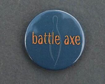 Battle Axe button badge