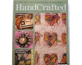 Stampington HANDCRAFTED Journal Magazine Vol 3 250+ Crafting Projects Collage Scrapbooking Wearable Art Stamping Papercrafts Gift Home Decor