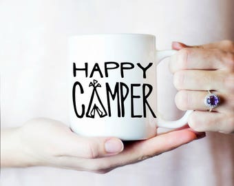 Happy Camper Mug, Camper Mug, Funny Coffee Mug, Inspirational Coffee Mug, Motivational Mug, Amazing White Ceramic 11OZ or 15OZ mug
