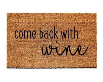 Custom Doormat Funny - come back with wine