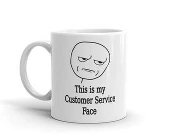 This is my Customer Service Face Funny Novelty Gift Mug